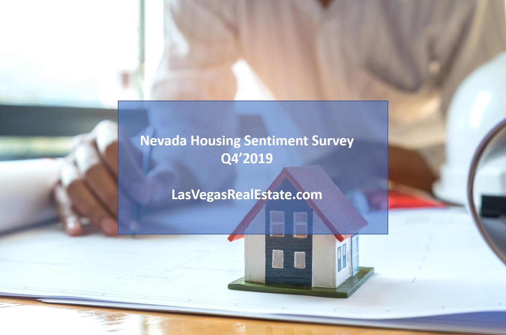"""a man making a 3D model of a house and its surrounding area, the words """"nevada housing sentiment survey Q42019"""" is written in the middle - lasvegasrealestate.com"""