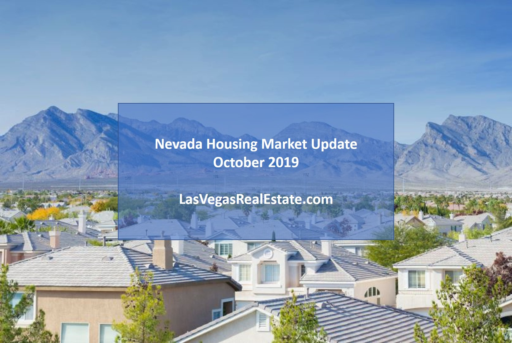 "an aerial view of a housing area and a mountain, in the middle the words ""nevada housing market update october 2019"" is written - lasvegasrealestate.com"
