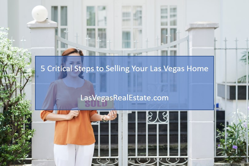 5 Critical Steps to Selling Your Las Vegas Home - LasVegasRealEstate.com