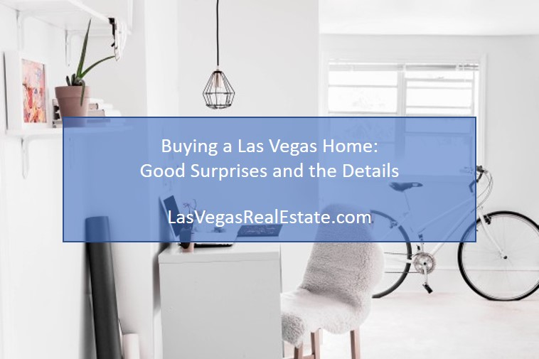 Buying a Las Vegas Home - Good Suprises and the Details - LasVegasRealEstate.com