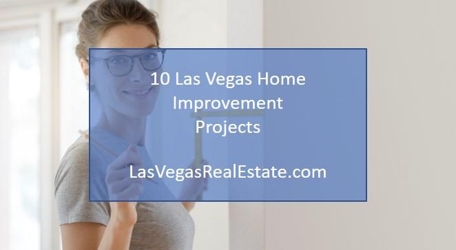10 Las Vegas Home Improvement Projects - LasVegasRealEstate.com