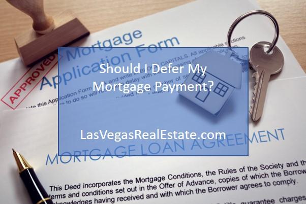 Should I Defer My Mortgage Payment - LasVegasRealEstate.com