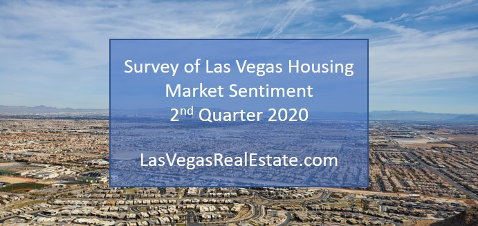 Survey of Las Vegas Housing Market Sentiment 2nd Quarter 2020 - LasVegasRealEstate.com