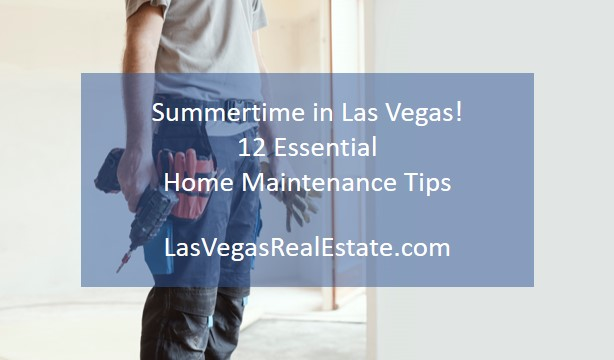 """a man holding a tool with the words """"summertime in Las Vegas! 12 Essential Home Maintenance Tips, - LasVegasRealEstate.com"""